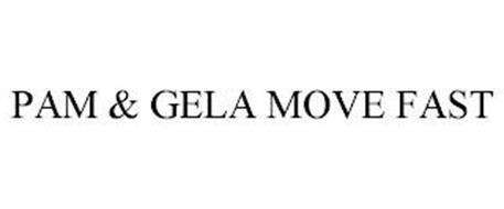 PAM & GELA MOVE FAST