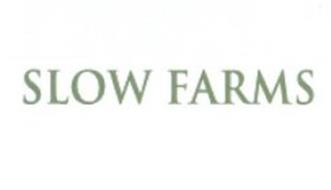 SLOW FARMS