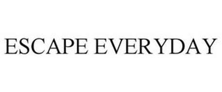 ESCAPE EVERYDAY