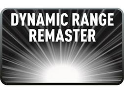 DYNAMIC RANGE REMASTER