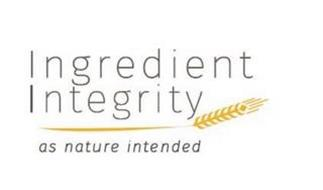 INGREDIENT INTEGRITY AS NATURE INTENDED