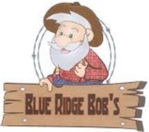 BLUE RIDGE BOB'S