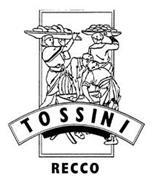 TOSSINI RECCO