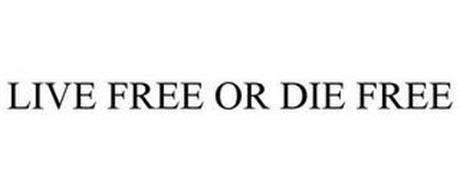 LIVE FREE OR DIE FREE