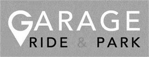 ARAGE RIDE & PARK