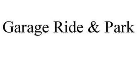 GARAGE RIDE & PARK