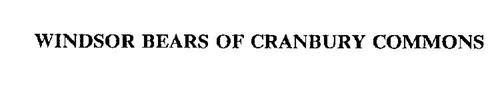 WINDSOR BEARS OF CRANBURY COMMONS