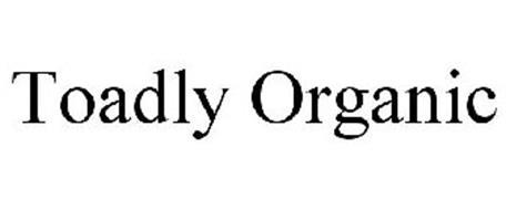TOADLY ORGANIC