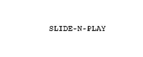SLIDE-N-PLAY