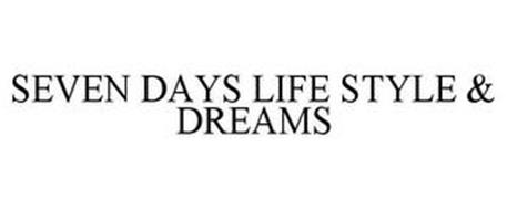 SEVEN DAYS LIFE STYLE & DREAMS