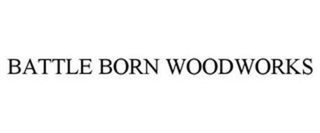 BATTLE BORN WOODWORKS