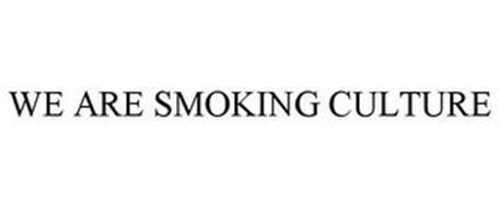 WE ARE SMOKING CULTURE