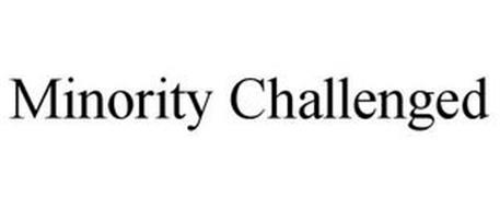 MINORITY CHALLENGED