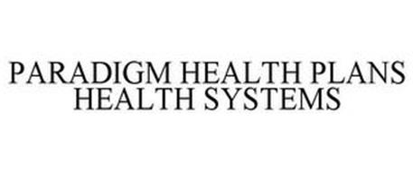 PARADIGM HEALTH PLANS HEALTH SYSTEMS