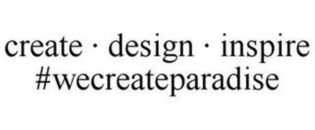 CREATE · DESIGN · INSPIRE #WECREATEPARADISE