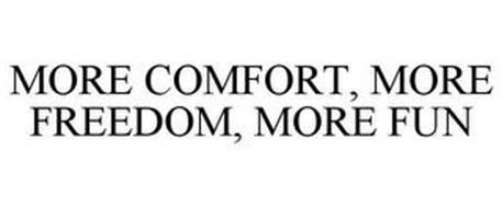 MORE COMFORT, MORE FREEDOM, MORE FUN
