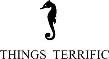 THINGS TERRIFIC