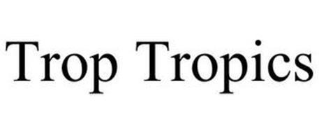 TROP TROPICS