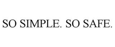 SO SIMPLE. SO SAFE.