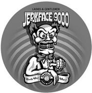 LADIES & GENTLEMEN JERKFACE 9000 NORTH WEST WHEAT PARALLEL 49 BREWING COMPANY