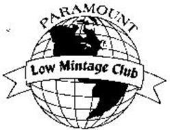 PARAMOUNT LOW MINTAGE CLUB
