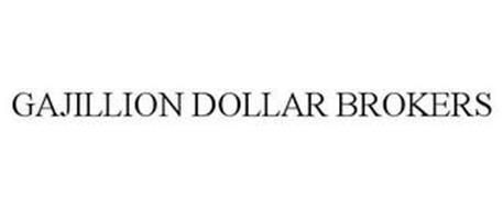 GAJILLION DOLLAR BROKERS