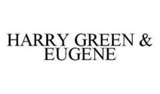 HARRY GREEN & EUGENE