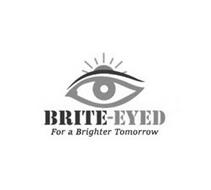 BRITE-EYED FOR A BRIGHTER TOMORROW