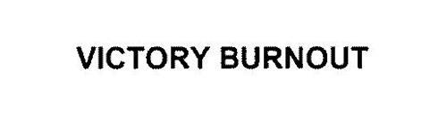 VICTORY BURNOUT