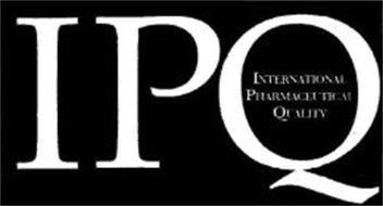 IPQ INTERNATIONAL PHARMACEUTICAL QUALITY