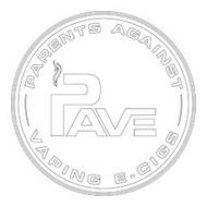 PAVE PARENTS AGAINST VAPING E-CIGS
