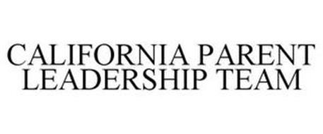 CALIFORNIA PARENT LEADERSHIP TEAM
