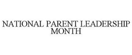 NATIONAL PARENT LEADERSHIP MONTH