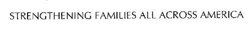 STRENGTHENING FAMILIES ALL ACROSS AMERICA
