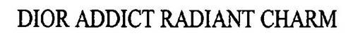 DIOR ADDICT RADIANT CHARM