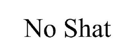 NO SHAT