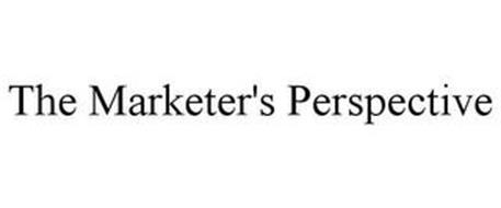 THE MARKETER'S PERSPECTIVE