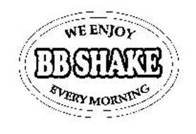 WE ENJOY BB SHAKE EVERY MORNING