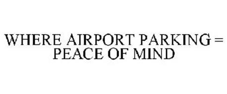 WHERE AIRPORT PARKING = PEACE OF MIND