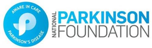 P AWARE IN CARE PARKINSON'S DISEASE NATIONAL PARKINSON FOUNDATION
