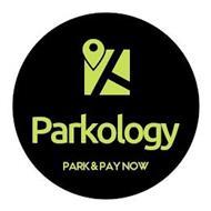 PARKOLOGY PARK & PAY NOW