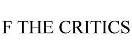 F THE CRITICS
