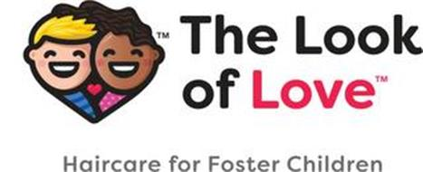 THE LOOK OF LOVE HAIRCARE FOR FOSTER CHILDREN