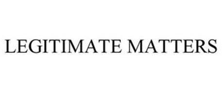 LEGITIMATE MATTERS