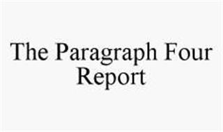 THE PARAGRAPH FOUR REPORT