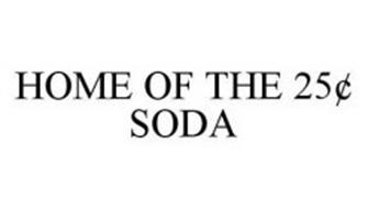 HOME OF THE 25¢ SODA