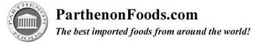 PARTHENON FOODS PARTHENONFOODS.COM THE BEST IMPORTED FOODS FROM AROUND THE WORLD!