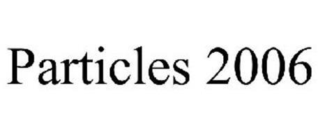 PARTICLES 2006