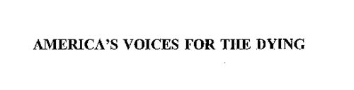 AMERICA'S VOICES FOR THE DYING