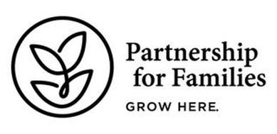 PARTNERSHIP FOR FAMILIES GROW HERE.